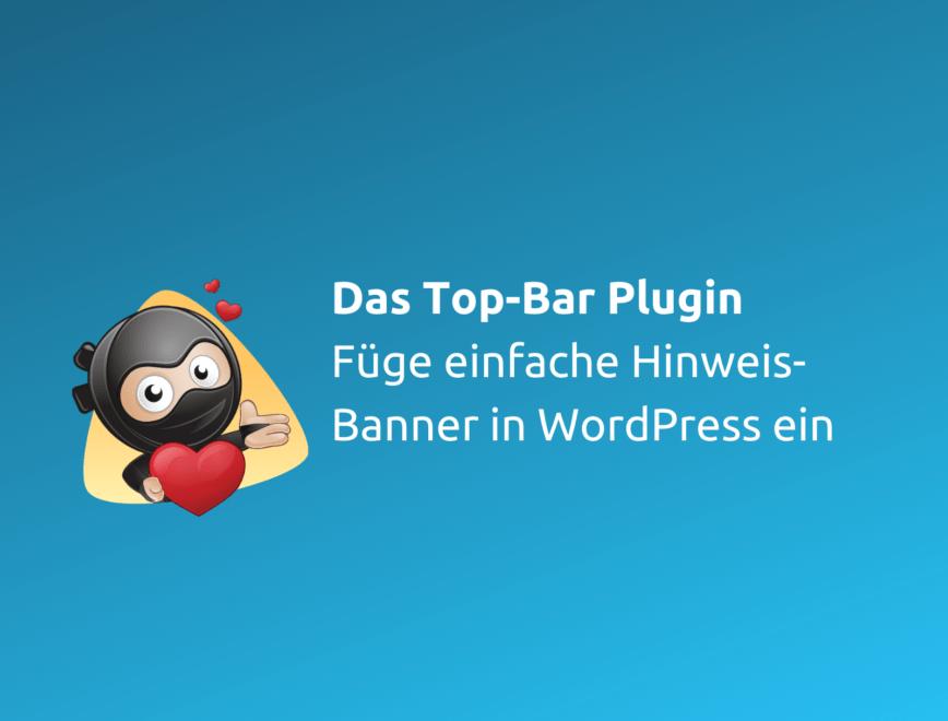 Das Top-Bar Plugin im Test – WordPress Banner einfach gemacht